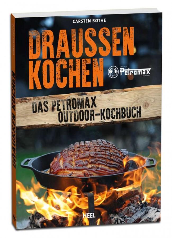 Draussen kochen - Das Petromax Outdoor-Kochbuch